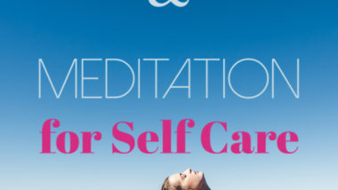Using Yoga and Meditation for Self-Care