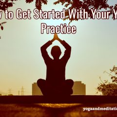 How to Get Started With Your Yoga Practice